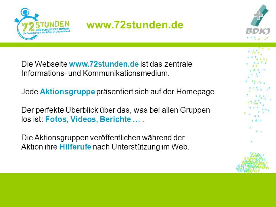 www.72stunden.de Die Webseite www.72stunden.de ist das zentrale Informations- und Kommunikationsmedium. Jede Aktionsgruppe präsentiert sich auf der Ho