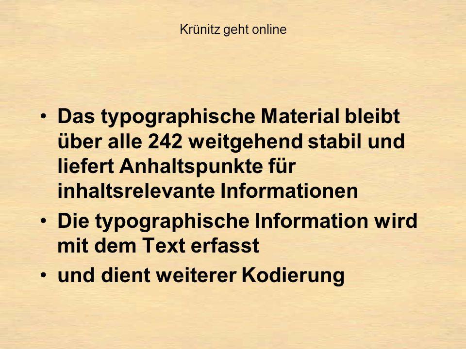 Das typographische Material bleibt über alle 242 weitgehend stabil und liefert Anhaltspunkte für inhaltsrelevante Informationen Die typographische Information wird mit dem Text erfasst und dient weiterer Kodierung