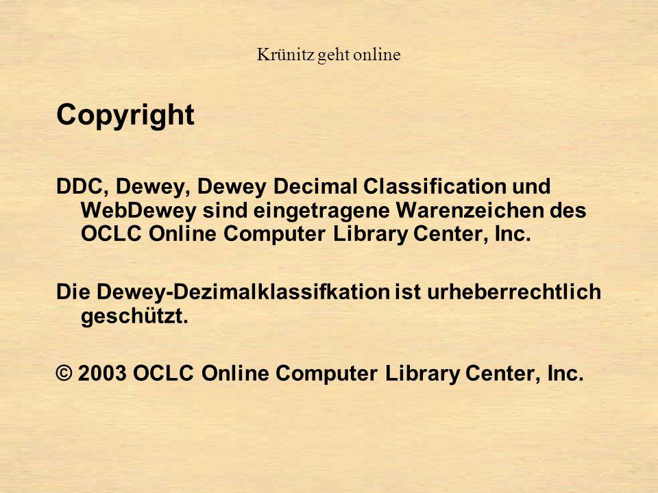 Copyright DDC, Dewey, Dewey Decimal Classification und WebDewey sind eingetragene Warenzeichen des OCLC Online Computer Library Center, Inc.