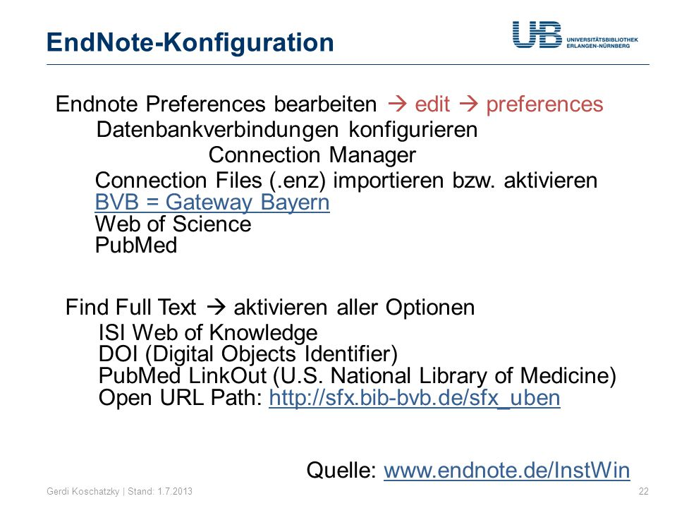 EndNote-Konfiguration Gerdi Koschatzky | Stand: 1.7.201322 Endnote Preferences bearbeiten  edit  preferences Datenbankverbindungen konfigurieren Con