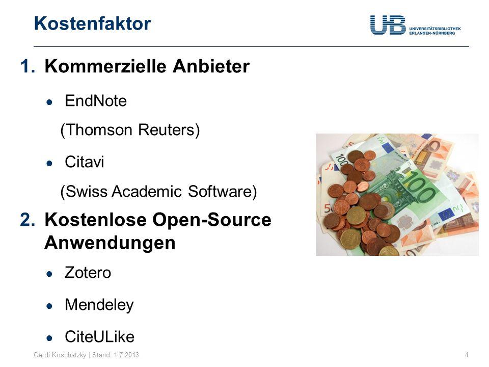 Unterscheidungskriterium: Kosten Gerdi Koschatzky | Stand: 1.7.20135 Lizenz: 180 € + MWST (Downloadversion) Lizenz Citavi 3 Pro (Home): 100 € + MWST