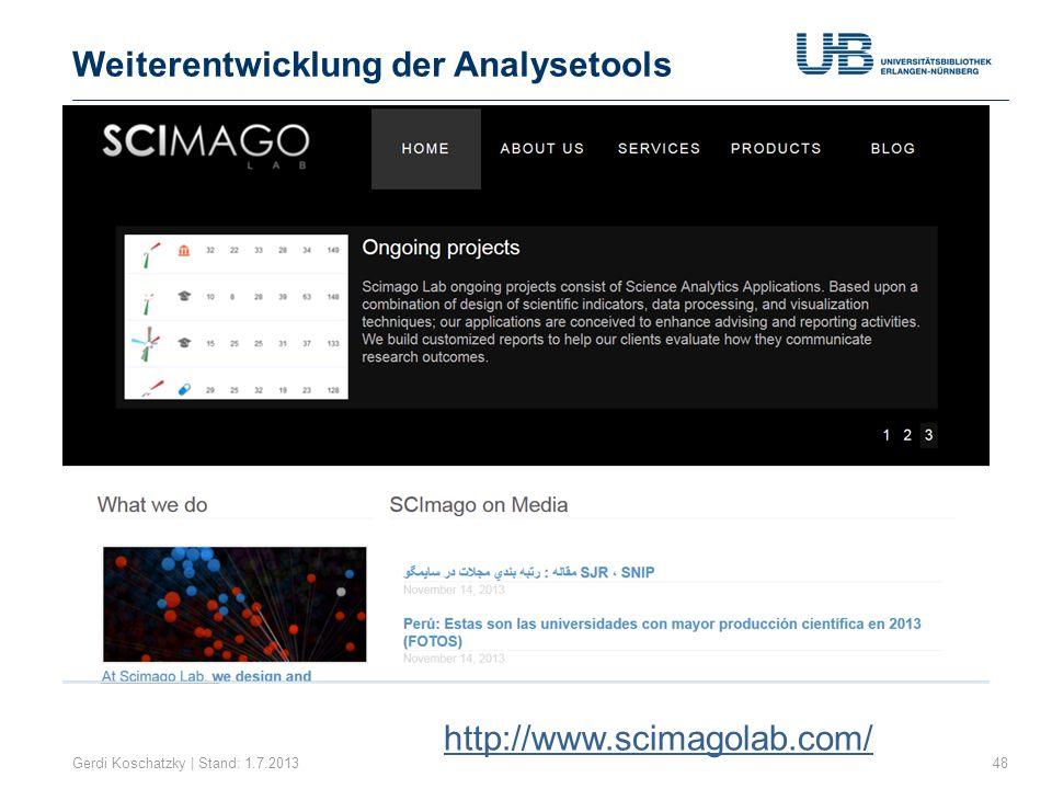 Weiterentwicklung der Analysetools Gerdi Koschatzky | Stand: 1.7.201348 http://www.scimagolab.com/