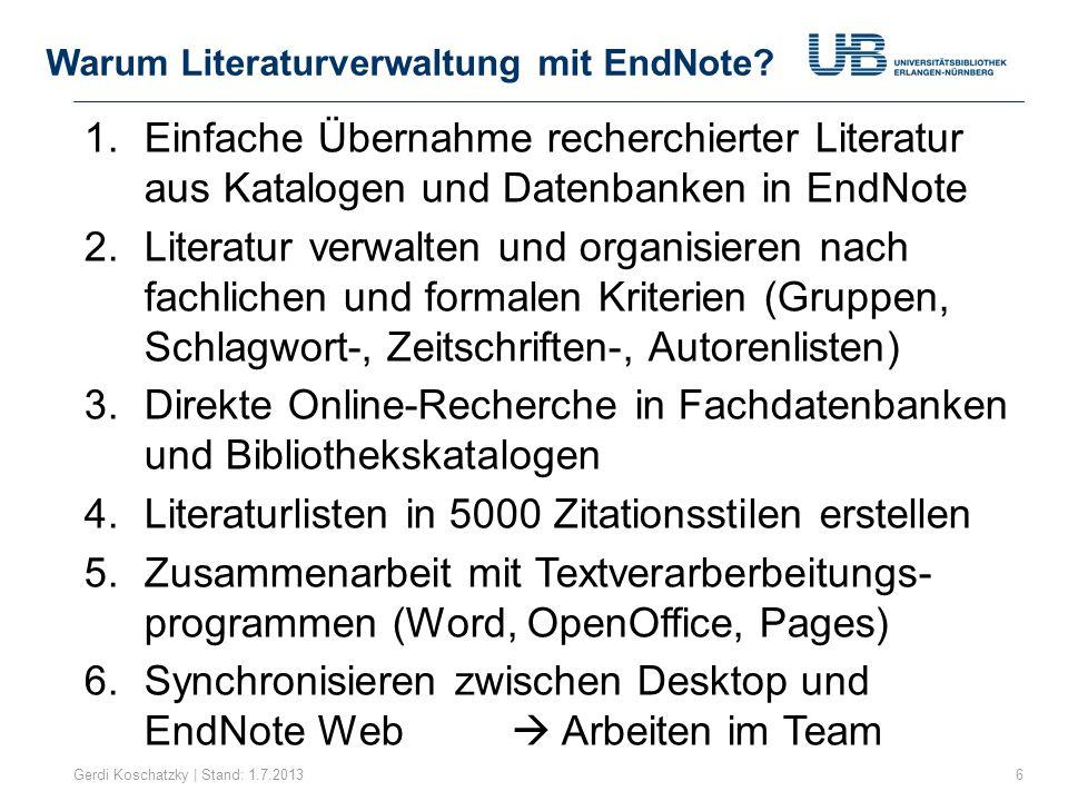 EndNote an der FAU Erlangen-Nürnberg Gerdi Koschatzky | Stand: 1.7.20137 EndNote X7  Campuslizenz bis Nov.