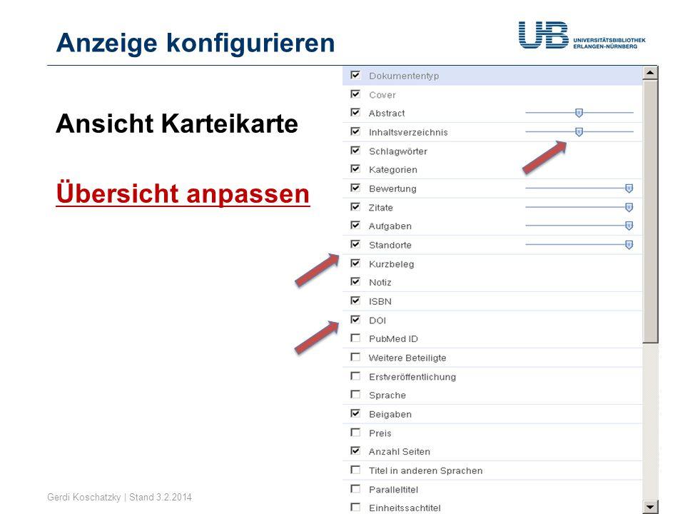 Anzeige konfigurieren Gerdi Koschatzky | Stand 3.2.201411 Ansicht Karteikarte Übersicht anpassen