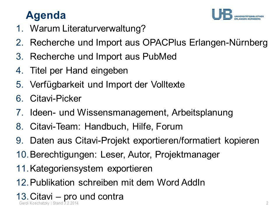 Agenda Gerdi Koschatzky | Stand 3.2.20142 1.Warum Literaturverwaltung.
