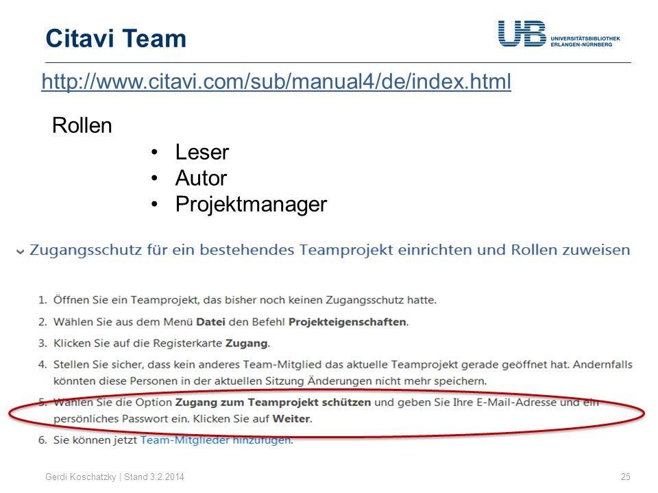 Citavi Team Gerdi Koschatzky | Stand 3.2.201425 http://www.citavi.com/sub/manual4/de/index.html Rollen Leser Autor Projektmanager
