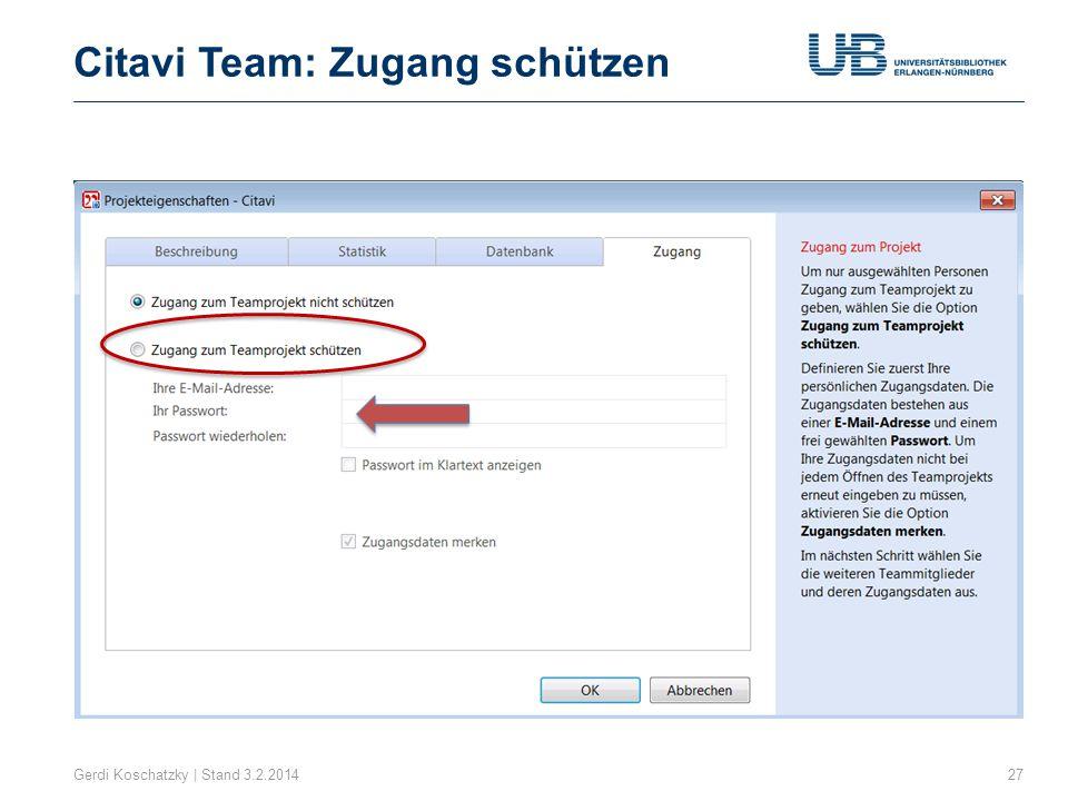 Citavi Team: Zugang schützen Gerdi Koschatzky | Stand 3.2.201427