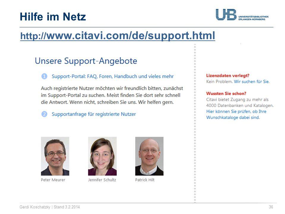 Hilfe im Netz Gerdi Koschatzky | Stand 3.2.201436 http:// www.citavi.com/de/support.html