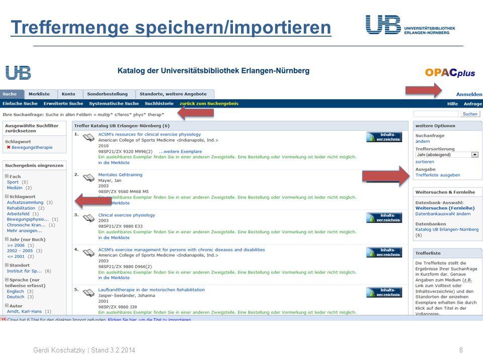 Treffermenge speichern/importieren Gerdi Koschatzky | Stand 3.2.20148