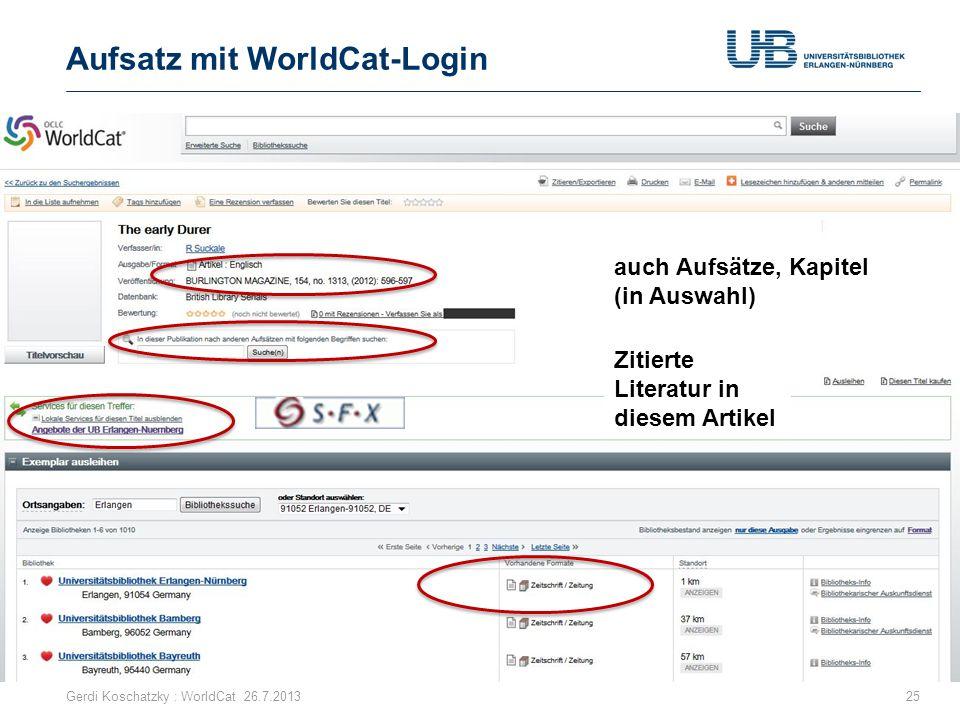 Aufsatz mit WorldCat-Login Gerdi Koschatzky : WorldCat 26.7.201325 auch Aufsätze, Kapitel (in Auswahl) Zitierte Literatur in diesem Artikel