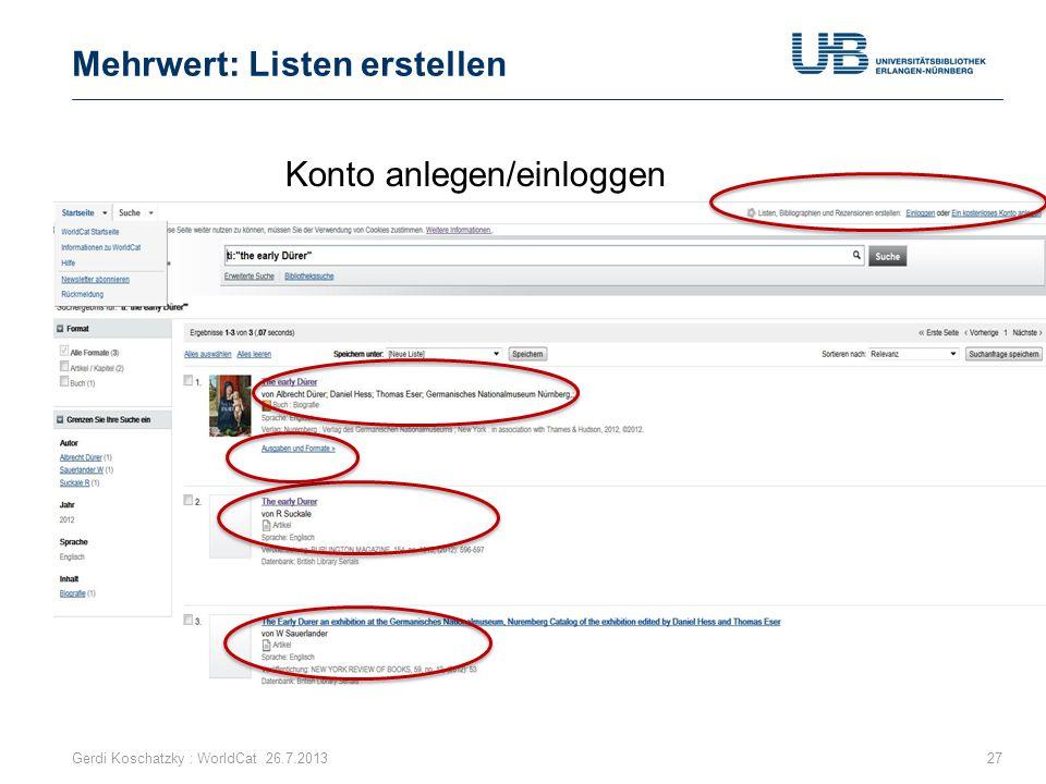 Mehrwert: Listen erstellen Gerdi Koschatzky : WorldCat 26.7.201327 Konto anlegen/einloggen