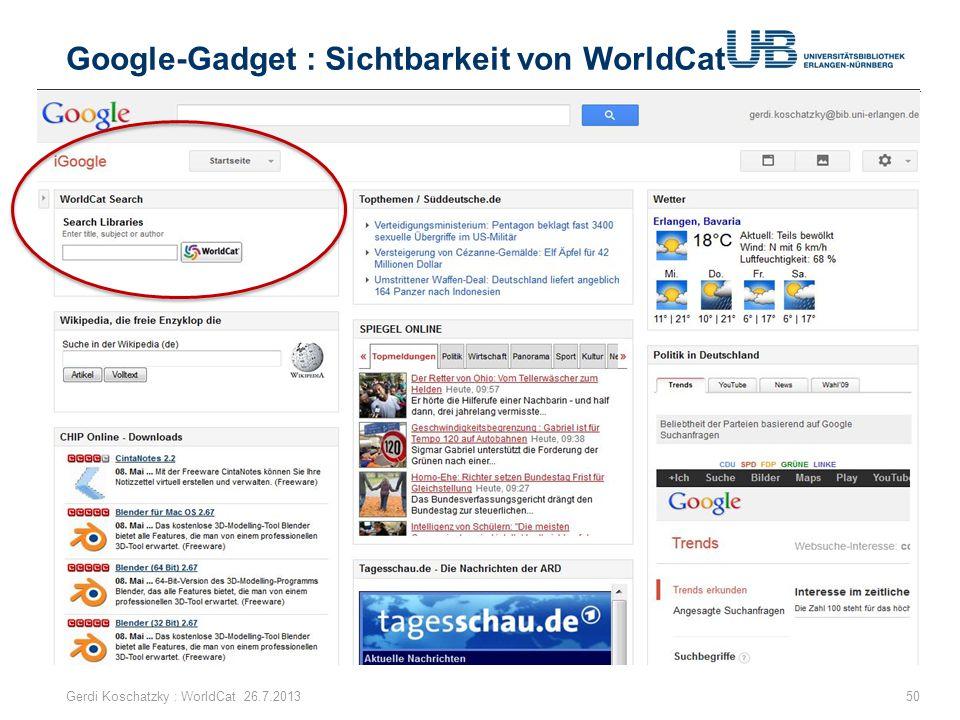 Google-Gadget : Sichtbarkeit von WorldCat 50Gerdi Koschatzky : WorldCat 26.7.2013