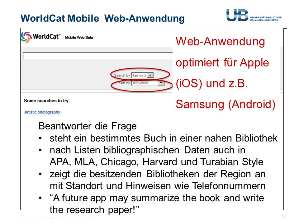 WorldCat Mobile Web-Anwendung 52Gerdi Koschatzky : WorldCat 26.7.2013 Web-Anwendung optimiert für Apple (iOS) und z.B. Samsung (Android) (weiter folge
