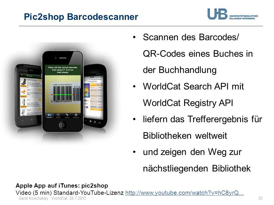 Pic2shop Barcodescanner 53Gerdi Koschatzky : WorldCat 26.7.2013 Scannen des Barcodes/ QR-Codes eines Buches in der Buchhandlung WorldCat Search API mi