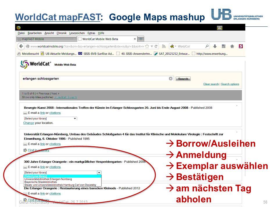 WorldCat mapFASTWorldCat mapFAST: Google Maps mashup 58Gerdi Koschatzky : WorldCat 26.7.2013  Borrow/Ausleihen  Anmeldung  Exemplar auswählen  Bes