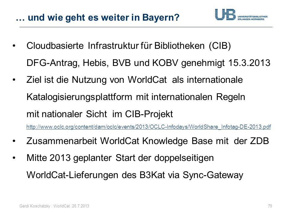 Cloudbasierte Infrastruktur für Bibliotheken (CIB) DFG-Antrag, Hebis, BVB und KOBV genehmigt 15.3.2013 Ziel ist die Nutzung von WorldCat als internati