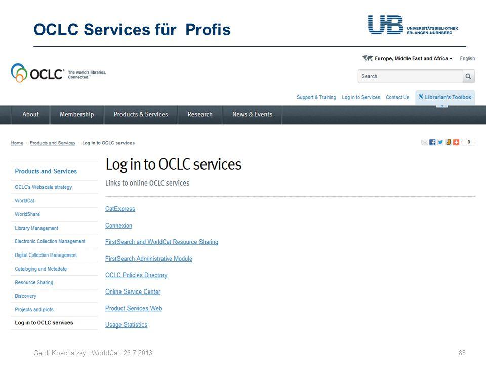 OCLC Services für Profis Gerdi Koschatzky : WorldCat 26.7.201388