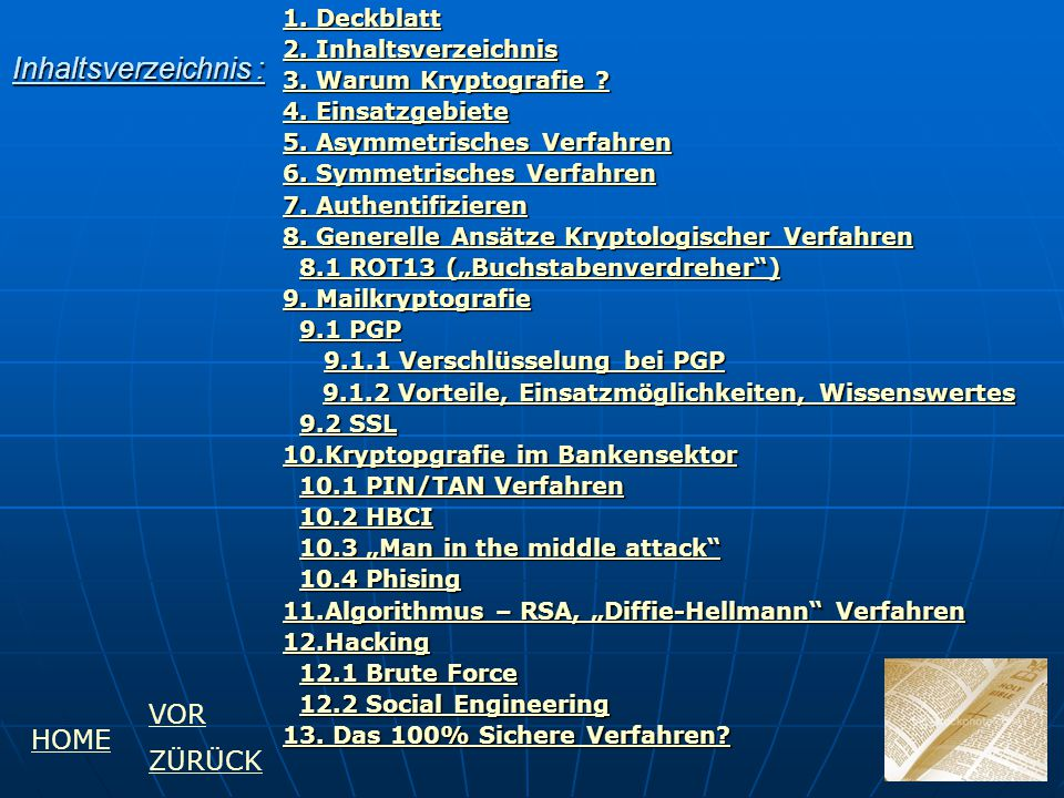 Inhaltsverzeichnis : 1. Deckblatt Deckblatt 2. Inhaltsverzeichnis Inhaltsverzeichnis 3. Warum Kryptografie ? Warum Kryptografie ?Warum Kryptografie ?