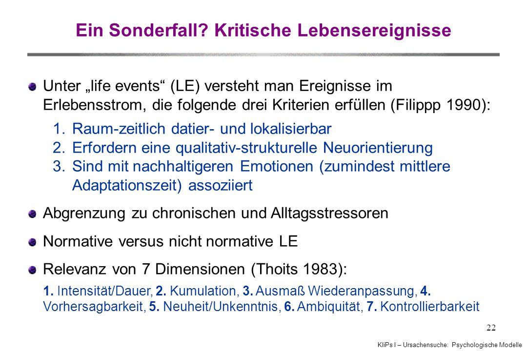 KliPs I – Ursachensuche: Psychologische Modelle 22 Ein Sonderfall.