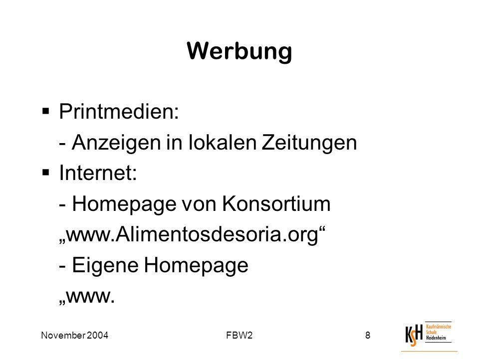 """November 2004FBW28 Werbung  Printmedien: - Anzeigen in lokalen Zeitungen  Internet: - Homepage von Konsortium """"www.Alimentosdesoria.org - Eigene Homepage """"www."""