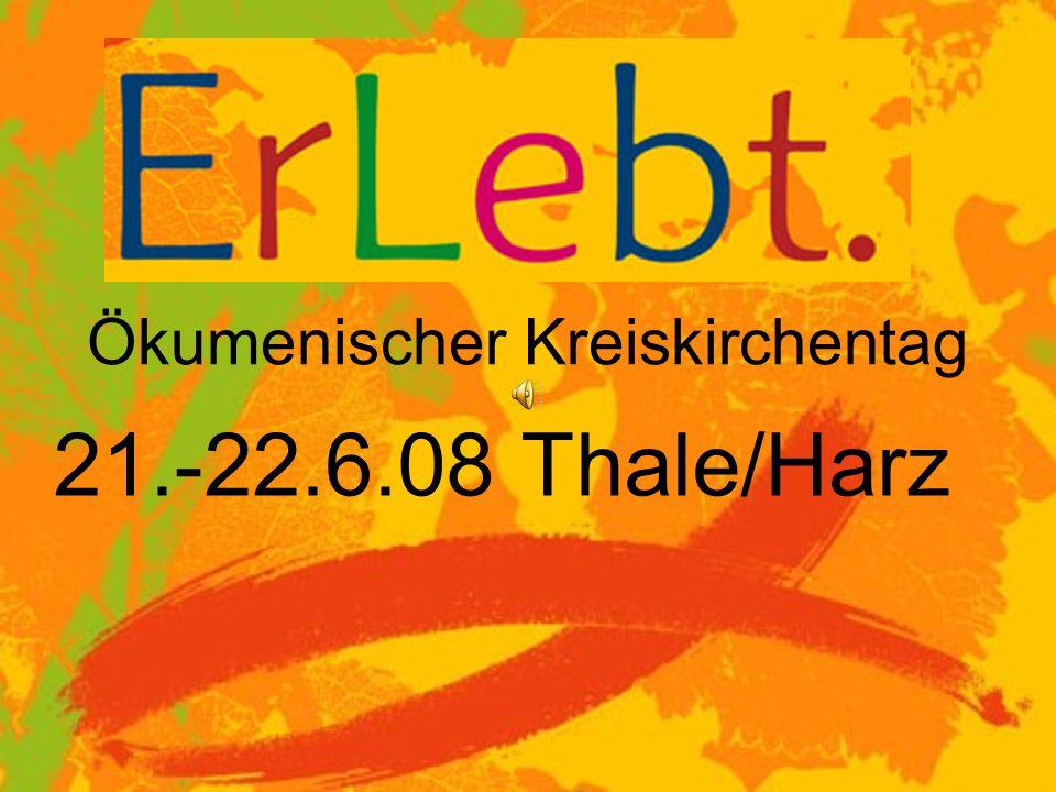 Ökumenischer Kreiskirchentag 21.-22.6.08 Thale/Harz