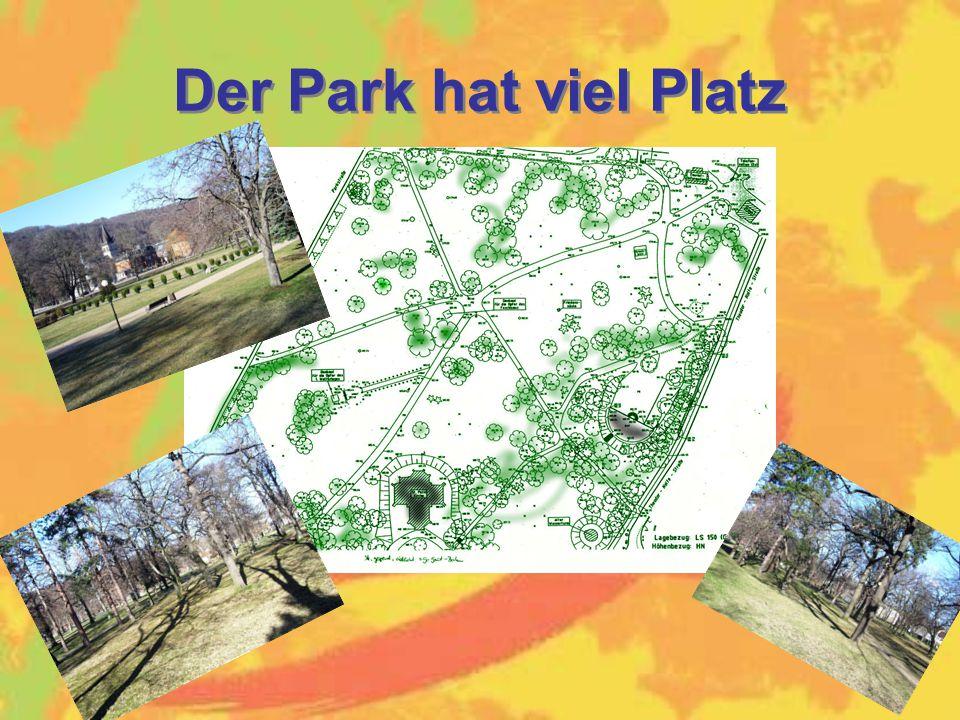 Der Park hat viel Platz
