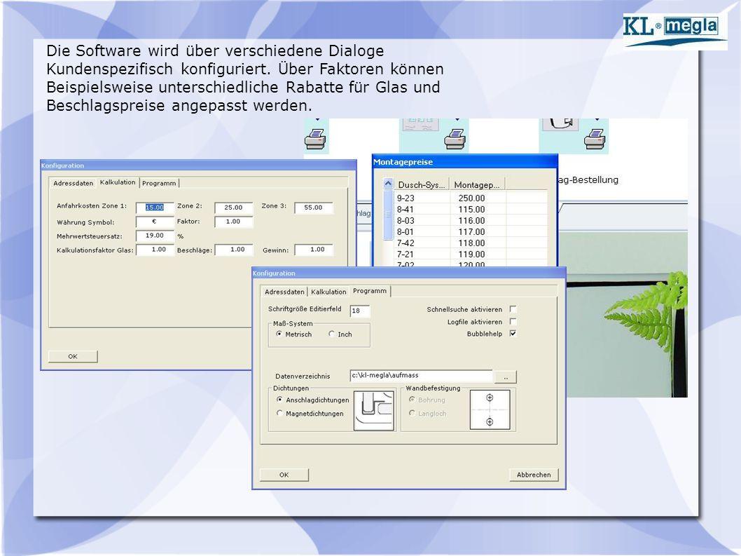 Die Software wird über verschiedene Dialoge Kundenspezifisch konfiguriert.