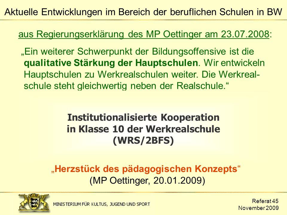 """Referat 45 November 2009 aus Regierungserklärung des MP Oettinger am 23.07.2008: """"Ein weiterer Schwerpunkt der Bildungsoffensive ist die qualitative S"""