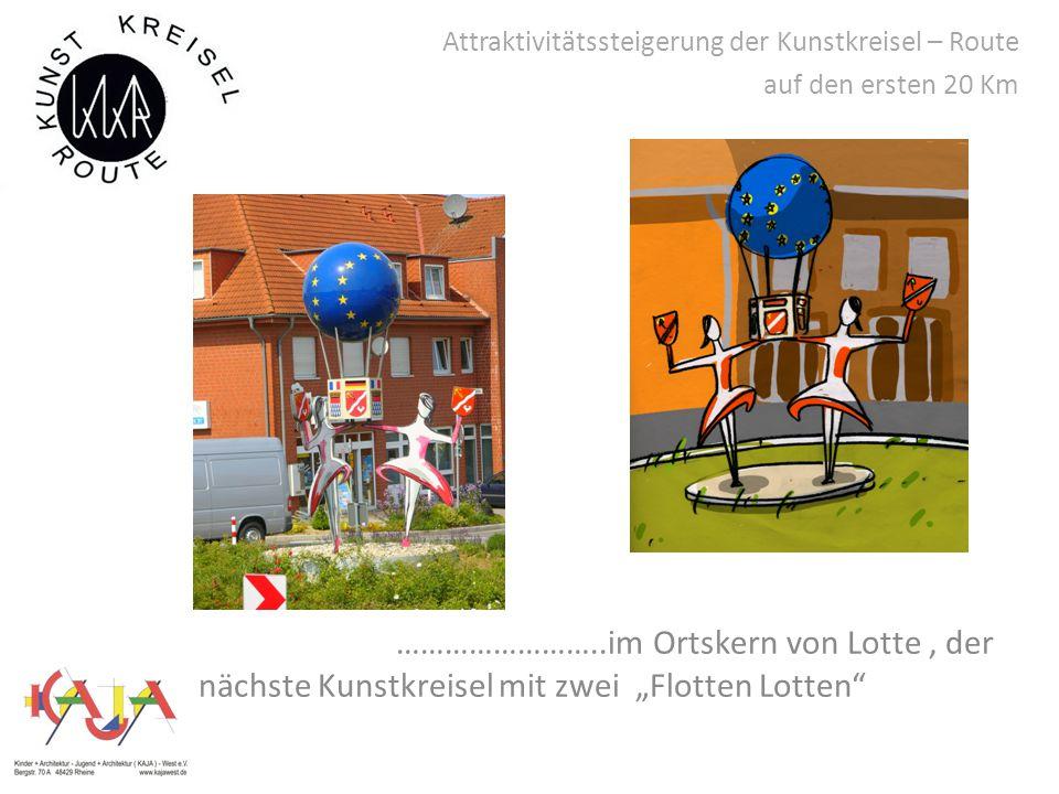 """Attraktivitätssteigerung der Kunstkreisel – Route auf den ersten 20 Km ……………………..im Ortskern von Lotte, der nächste Kunstkreisel mit zwei """"Flotten Lotten"""