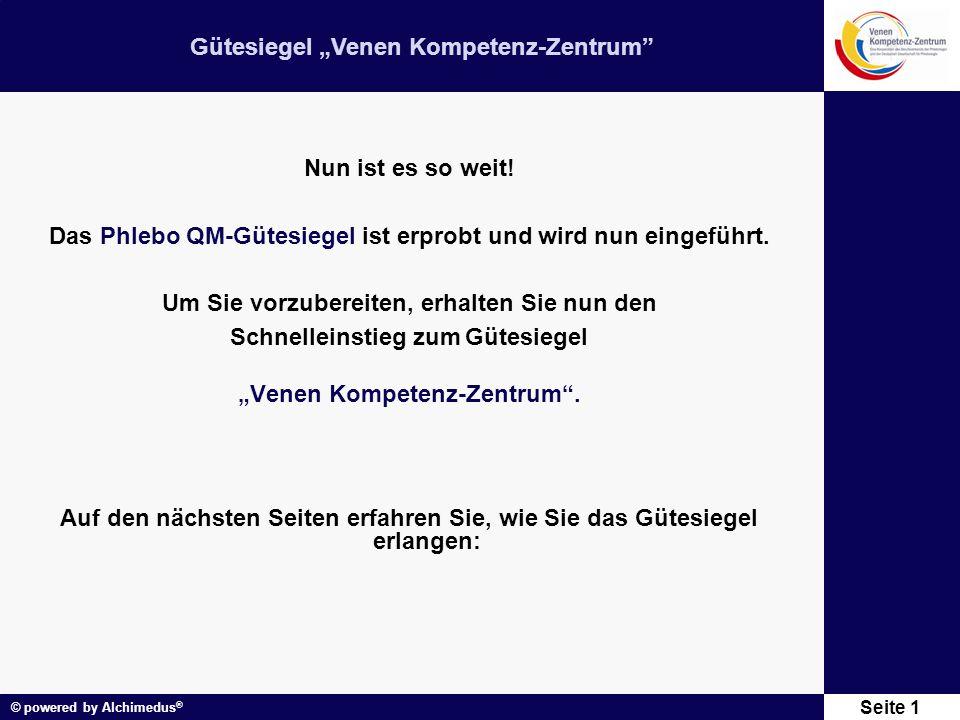 """Gütesiegel """"Venen Kompetenz-Zentrum © powered by Alchimedus ® Seite 12 Gütesiegel-Audit Senden Sie bitte Ihr Projekt bzw."""
