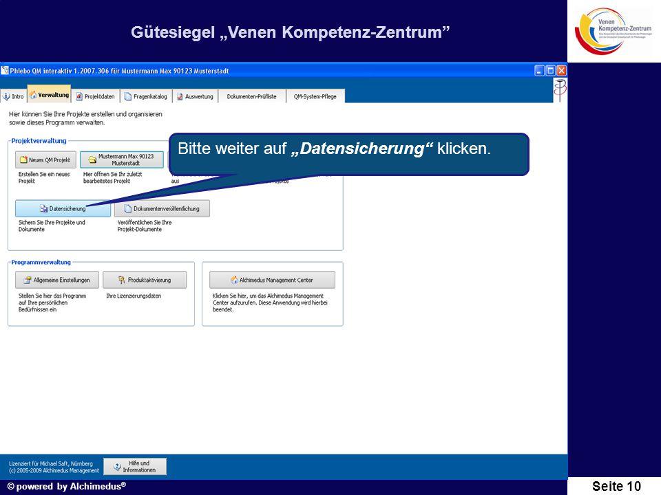 """Gütesiegel """"Venen Kompetenz-Zentrum"""" © powered by Alchimedus ® Seite 10 Bitte weiter auf """"Datensicherung"""" klicken."""