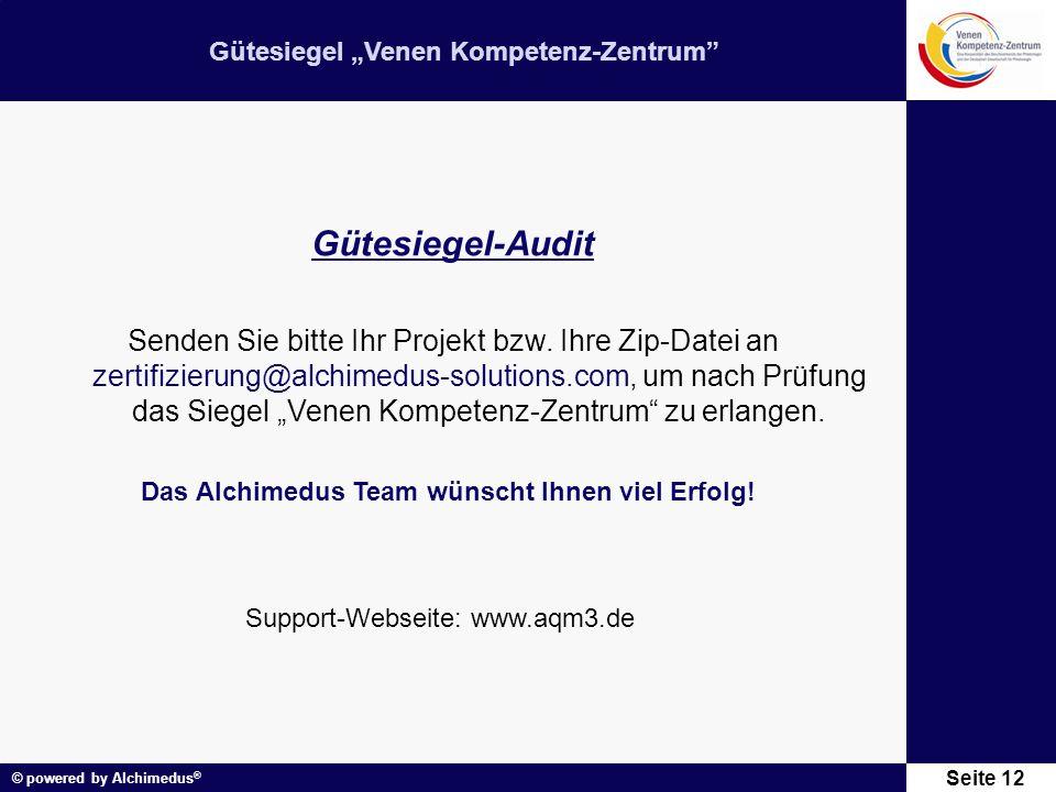 """Gütesiegel """"Venen Kompetenz-Zentrum"""" © powered by Alchimedus ® Seite 12 Gütesiegel-Audit Senden Sie bitte Ihr Projekt bzw. Ihre Zip-Datei an zertifizi"""
