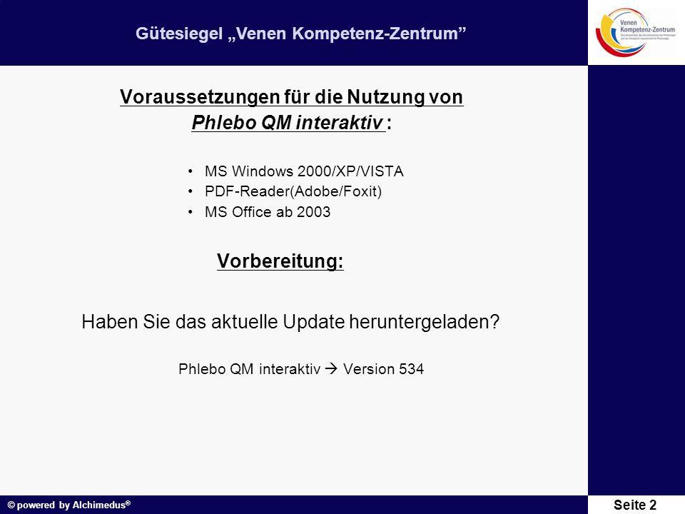 """Gütesiegel """"Venen Kompetenz-Zentrum"""" © powered by Alchimedus ® Seite 2 Voraussetzungen für die Nutzung von Phlebo QM interaktiv : MS Windows 2000/XP/V"""