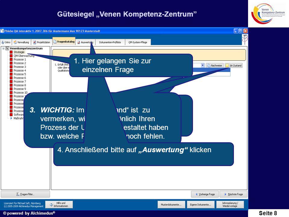 """Gütesiegel """"Venen Kompetenz-Zentrum"""" © powered by Alchimedus ® Seite 8 2.Beantworten Sie die Frage mit """"Ja"""" oder """"Nein"""". 3.WICHTIG: Im """"Ist- Zustand"""""""