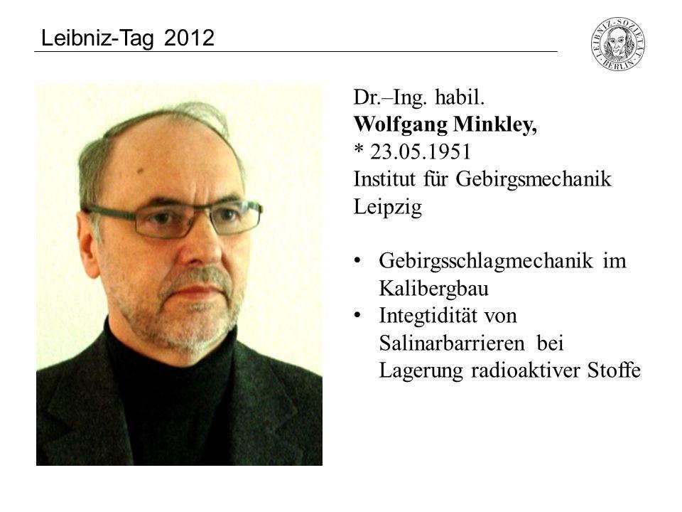 Dr.–Ing. habil. Wolfgang Minkley, * 23.05.1951 Institut für Gebirgsmechanik Leipzig Gebirgsschlagmechanik im Kalibergbau Integtidität von Salinarbarri