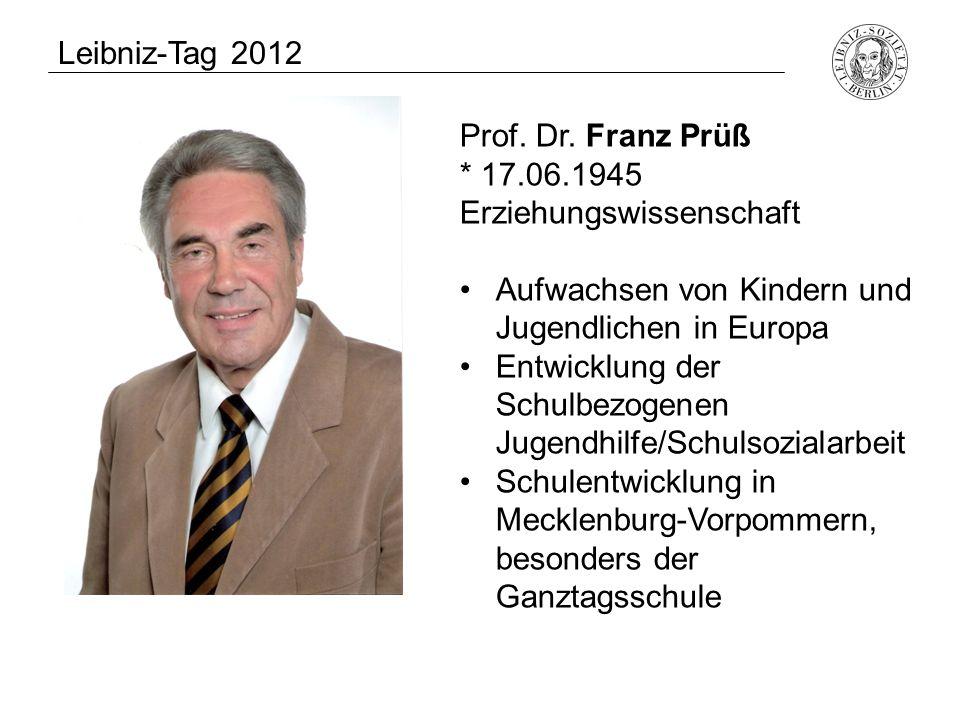 Prof. Dr. Franz Prüß * 17.06.1945 Erziehungswissenschaft Aufwachsen von Kindern und Jugendlichen in Europa Entwicklung der Schulbezogenen Jugendhilfe/