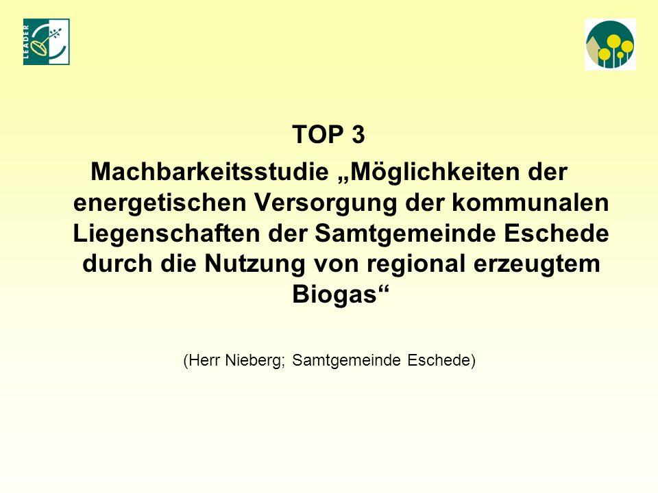 """TOP 3 Machbarkeitsstudie """"Möglichkeiten der energetischen Versorgung der kommunalen Liegenschaften der Samtgemeinde Eschede durch die Nutzung von regi"""