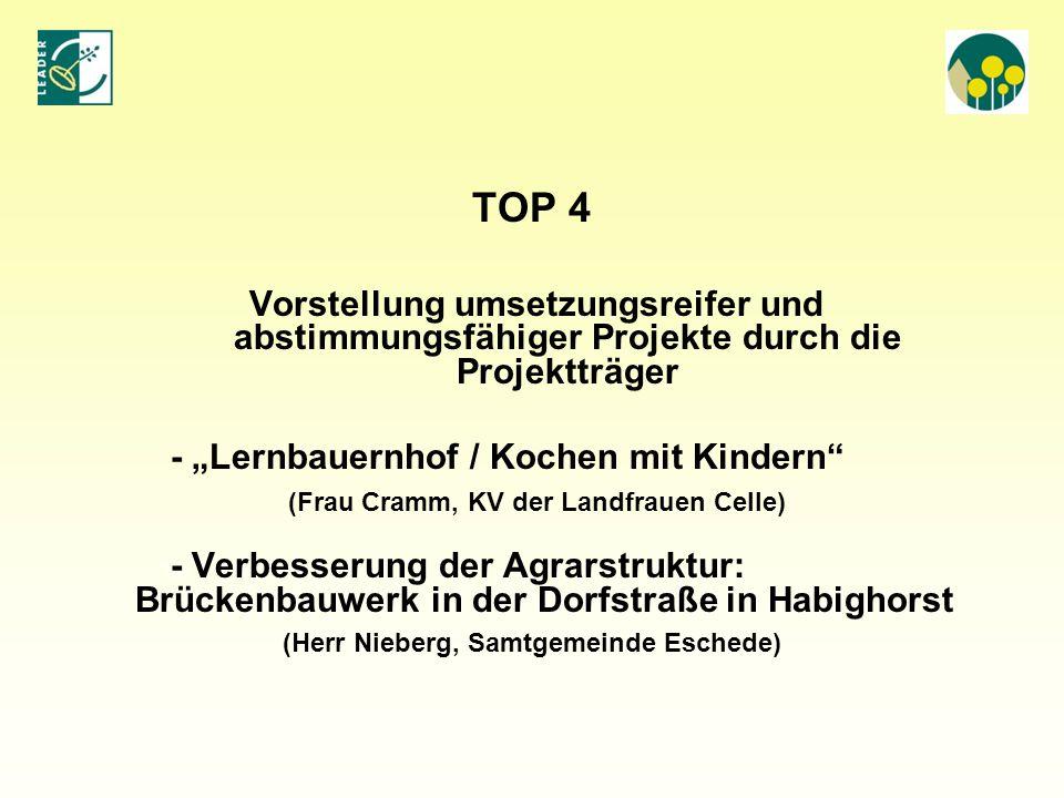 """TOP 4 Vorstellung umsetzungsreifer und abstimmungsfähiger Projekte durch die Projektträger - """"Lernbauernhof / Kochen mit Kindern"""" (Frau Cramm, KV der"""