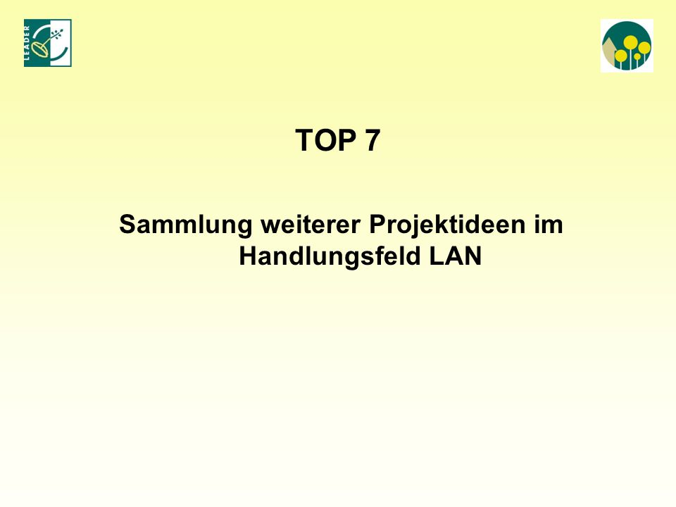 TOP 7 Sammlung weiterer Projektideen im Handlungsfeld LAN
