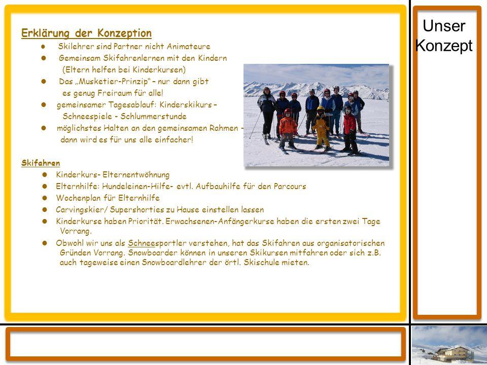 """Erklärung der Konzeption Skilehrer sind Partner nicht Animateure Gemeinsam Skifahrenlernen mit den Kindern (Eltern helfen bei Kinderkursen) Das """"Muske"""