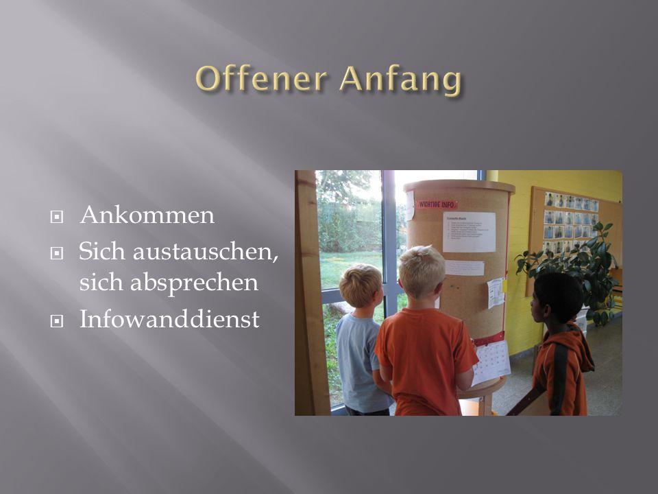  Von den Kindern (Kreischefs) geleiteter Begrüßungskreis  Tagesablauf und wichtige Termine und Themen des Tages  Infowanddienst berichtet