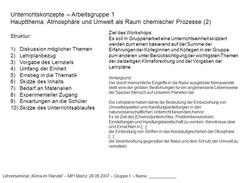 """Lehrerseminar """"Klima im Wandel"""" – MPI Mainz, 28.06.2007 – Gruppe 1 – Name: ____________ Unterrichtskonzepte – Arbeitsgruppe 1 Hauptthema: Atmosphäre u"""