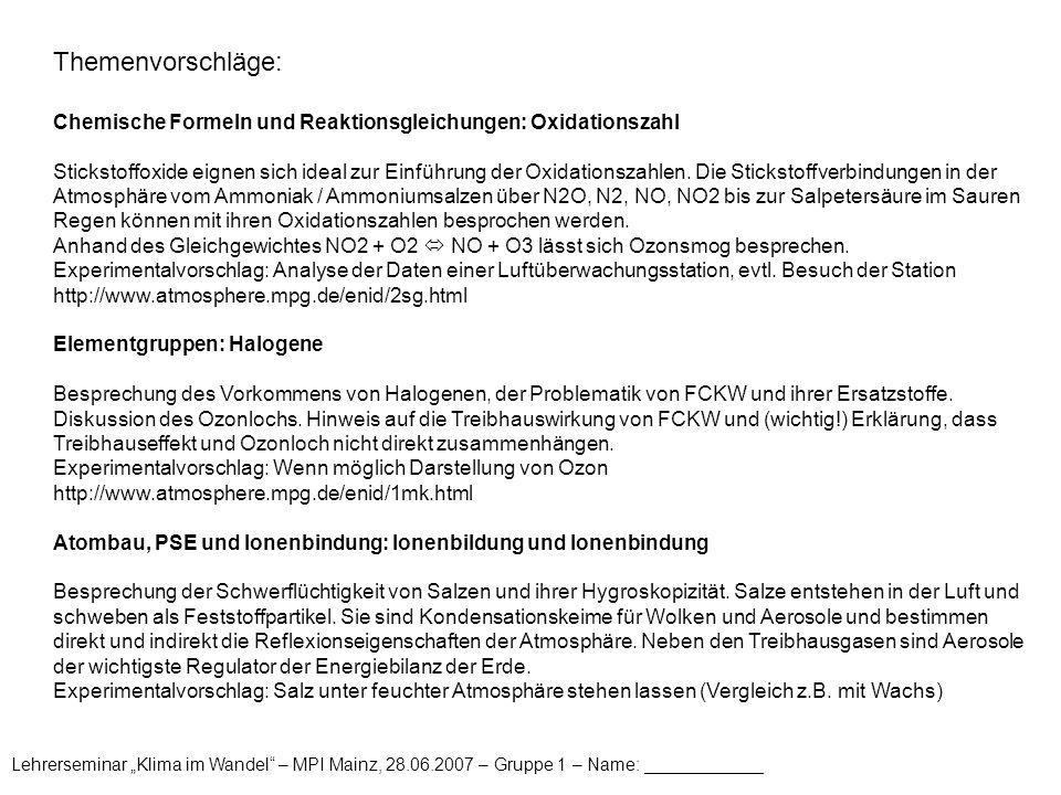 """Lehrerseminar """"Klima im Wandel"""" – MPI Mainz, 28.06.2007 – Gruppe 1 – Name: ____________ Themenvorschläge: Chemische Formeln und Reaktionsgleichungen:"""