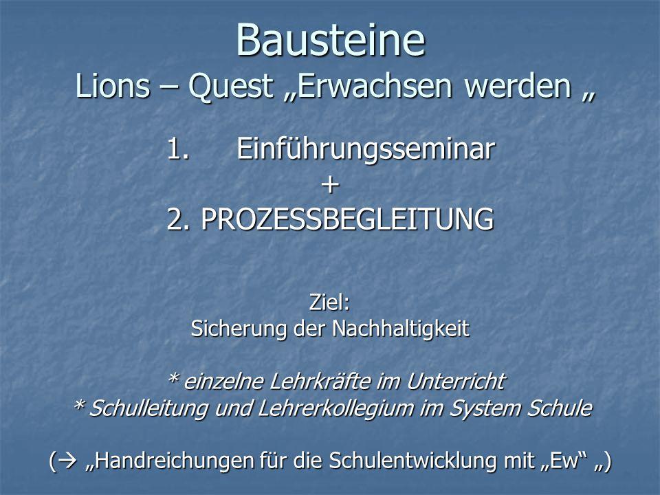 """Bausteine Lions – Quest """"Erwachsen werden """" 1.Einführungsseminar + 2."""