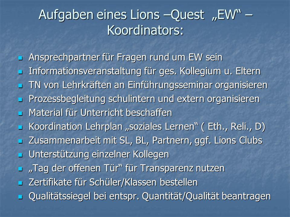 """Aufgaben eines Lions –Quest """"EW – Koordinators: Ansprechpartner für Fragen rund um EW sein Ansprechpartner für Fragen rund um EW sein Informationsveranstaltung für ges."""