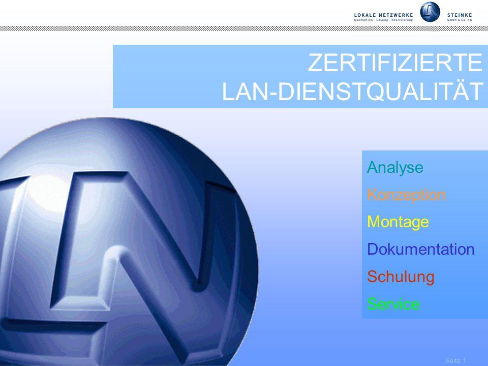 Seite 1 ZERTIFIZIERTE LAN-DIENSTQUALITÄT Analyse Konzeption Montage Dokumentation Schulung Service
