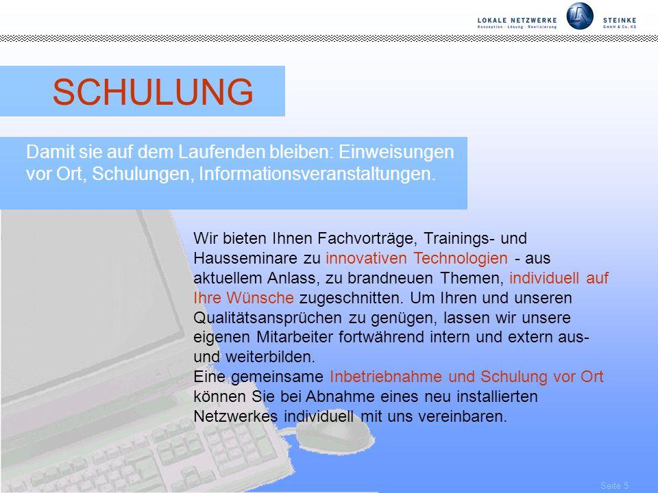 Seite 5 SCHULUNG Damit sie auf dem Laufenden bleiben: Einweisungen vor Ort, Schulungen, Informationsveranstaltungen.