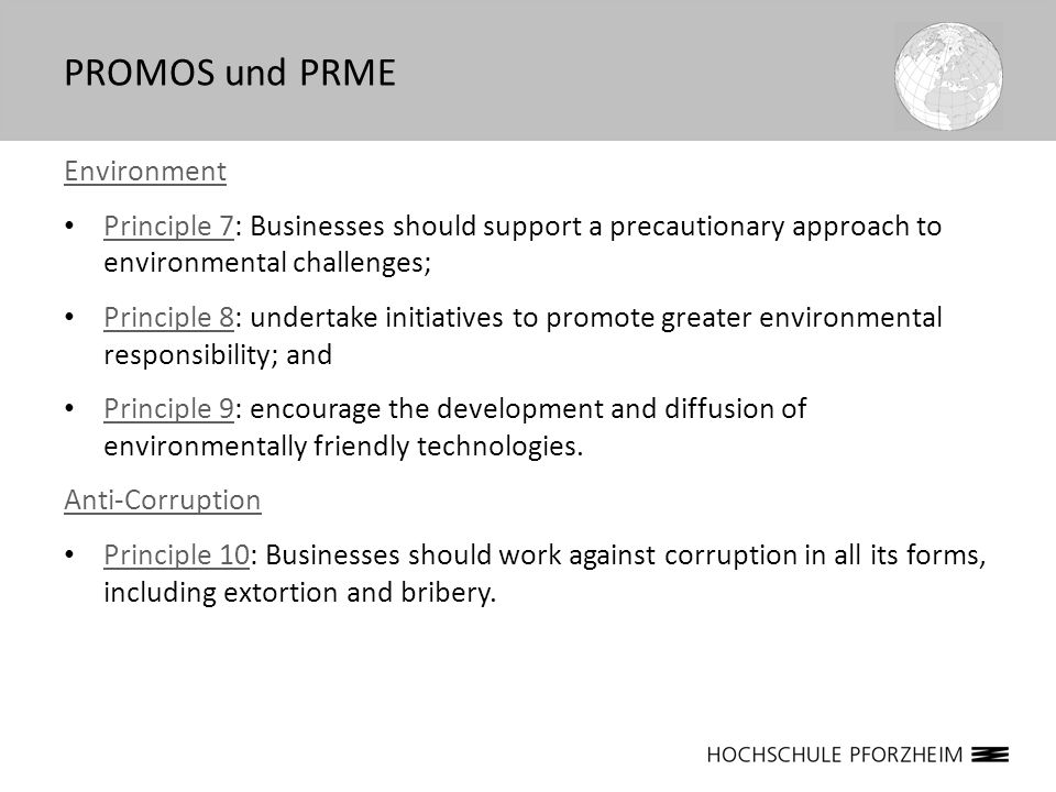 Environment Principle 7: Businesses should support a precautionary approach to environmental challenges; Principle 7 Principle 8: undertake initiative