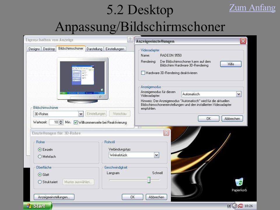 5.2 Desktop Anpassung/Bildschirmschoner Zum Anfang