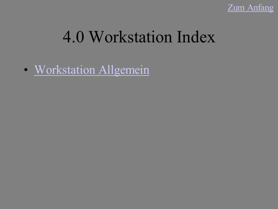 4.0 Workstation Index Workstation Allgemein Zum Anfang